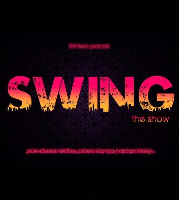 Swing, The Show